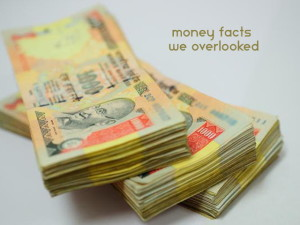 Interesting facts about money we always overlook