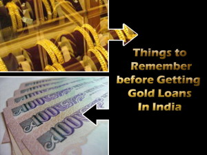 8 Things to remember before getting Gold Loans in India