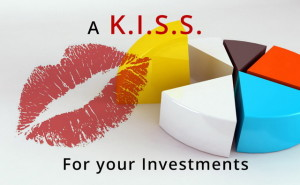 KISS investing: The right thing to do to your Investments.