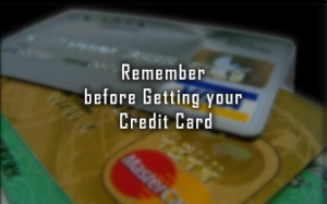Things to remember before getting a Credit Card in India