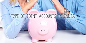 Types of Joint Accounts in India
